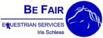 Be Fair  Equestrian Services Iris Schless